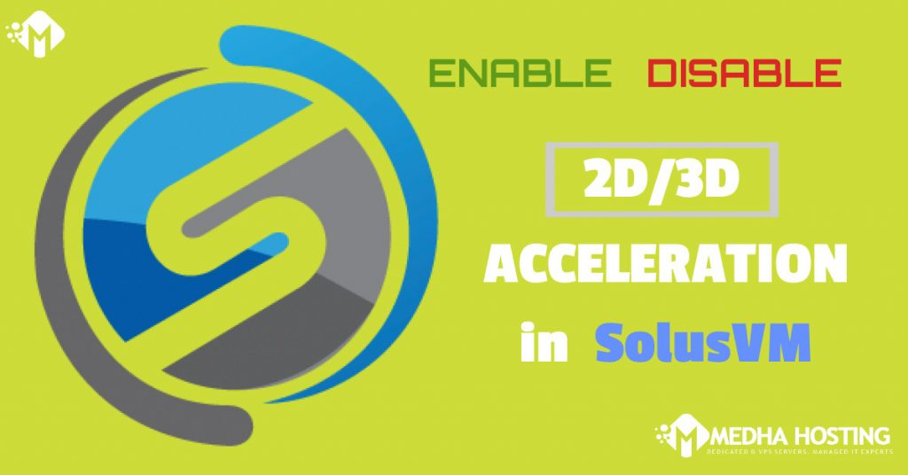 Enable/Disable 2D/3D Acceleration or Change the Video Card type in SolusVM