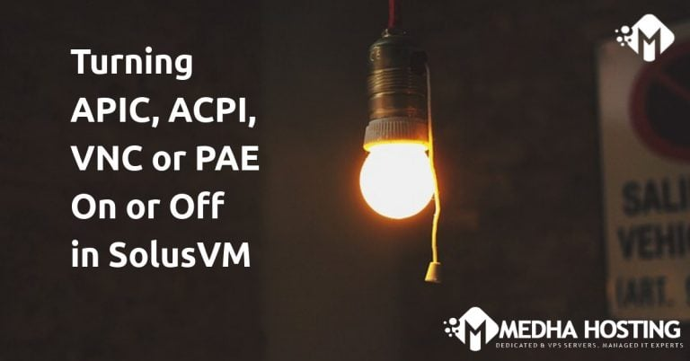 APIC, ACPI, VNC or PAE On or Off in SolusVM