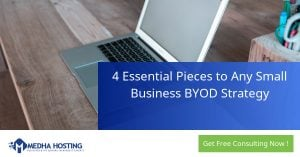 4 Essential Pieces to Any Small Business BYOD Strategy