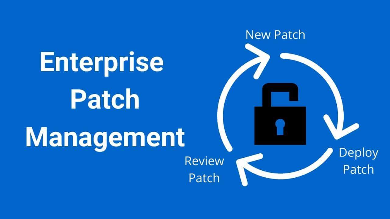 Enterprise patch management