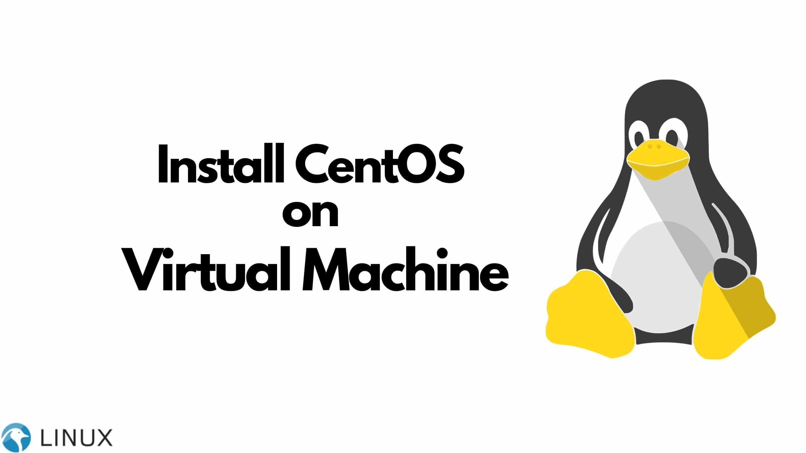 How to install CentOS on Virtual Machine?