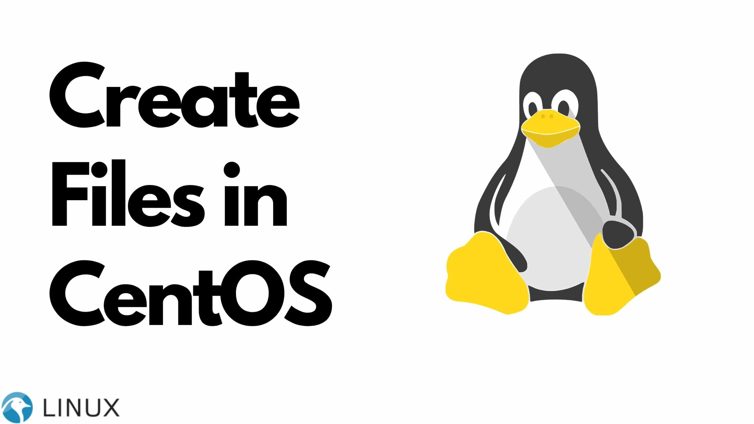 How to create Files in CentOS