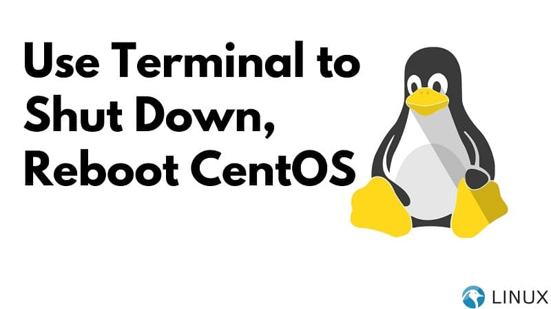 Use Terminal to Shut Down, Reboot CentOS